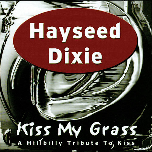 Kiss My Grass von Hayseed Dixie