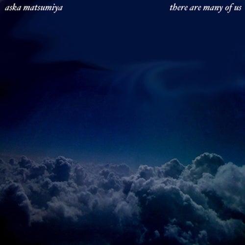 There Are Many of Us van Aska Matsumiya