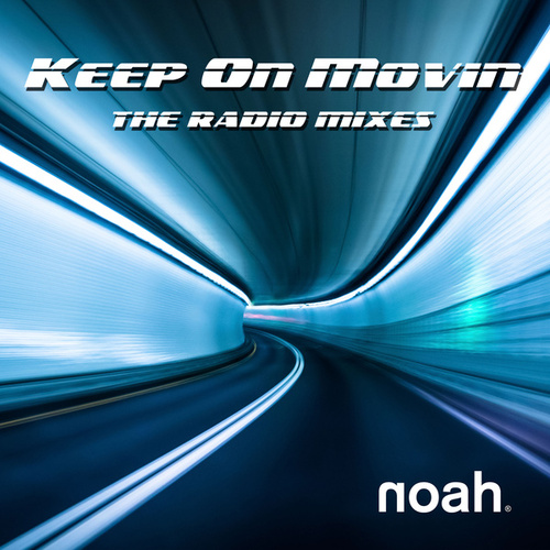 Keep On Movin' (The Radio Mixes) von Noah