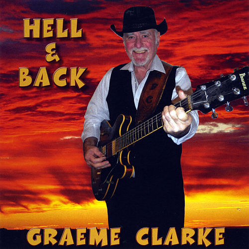 Hell and Back by Graeme Clarke