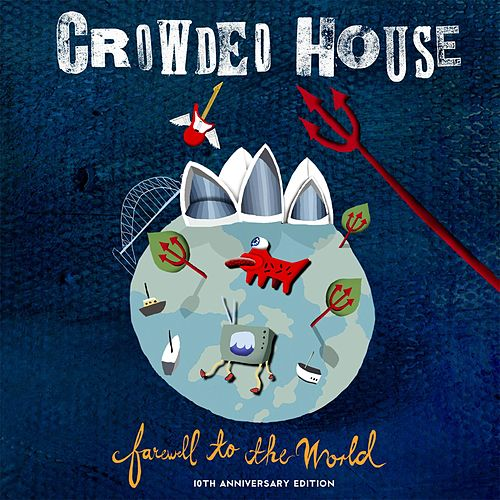 Farewell to the World (Live at Sydney Opera House) (2006 Remaster) by Crowded House