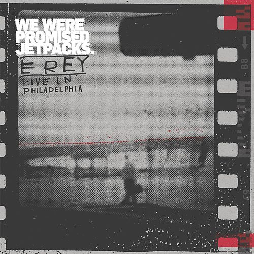 E Rey (Live in Philidelphia) von We Were Promised Jetpacks