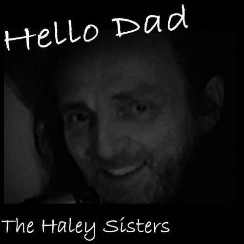 Hello Dad de The Haley Sisters