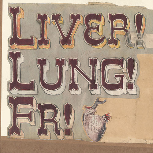 Quietly Now! Liver! Lung! Fr! von Frightened Rabbit