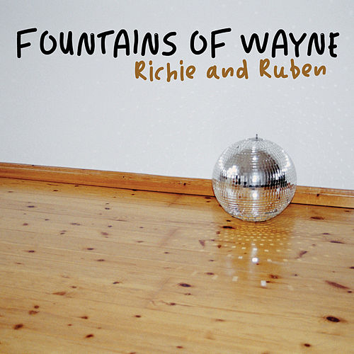 Richie & Ruben by Fountains of Wayne