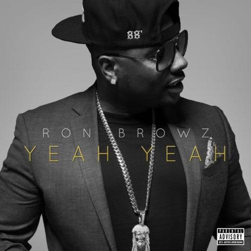 Yeah Yeah von Ron Browz