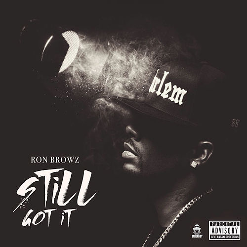 Still Got It von Ron Browz
