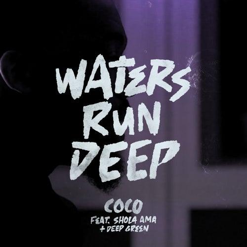 Water Runs Deep by Coco