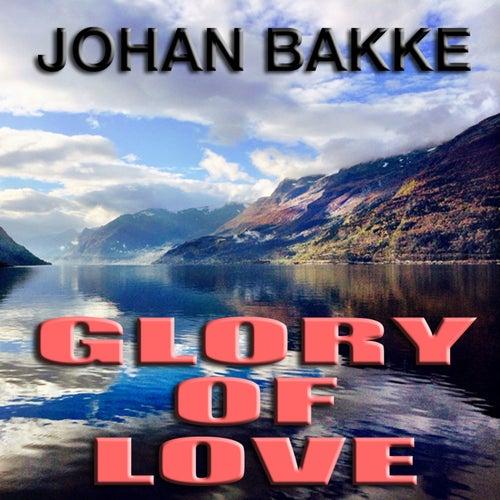 Glory Of Love by Johan Bakke
