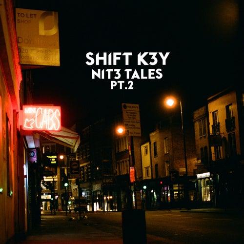 NIT3 TALES, Pt. 2 by Shift K3Y