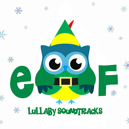 Elf's Christmas - Lullaby Soundtracks by The Cat and Owl