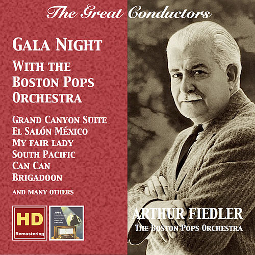 The Great Conductors: Arthur Fiedler – Gala Night with the Boston Pops Orchestra (Remastered 2016) von Boston Pops Orchestra