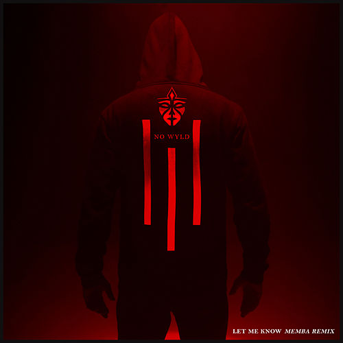 Let Me Know (MEMBA Remix) von No Wyld