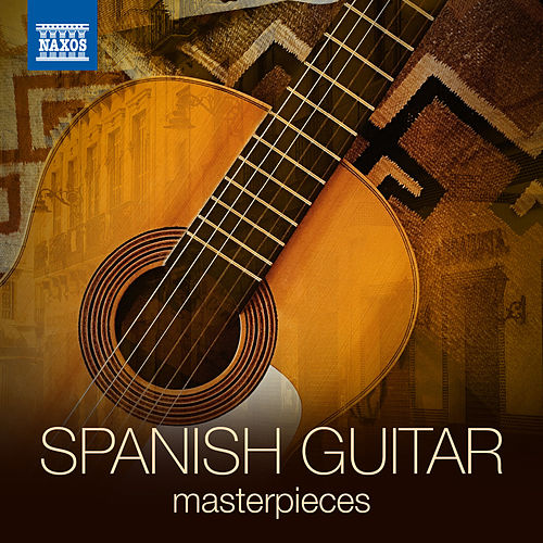 Spanish Guitar Masterpieces by Various Artists