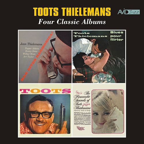 Four Classic Albums (Man Bites Harmonica / Blues Pour Flirter / Toots Thielemans / The Romantic Sounds of Toots Thielemans) [Remastered] von Toots Thielemans