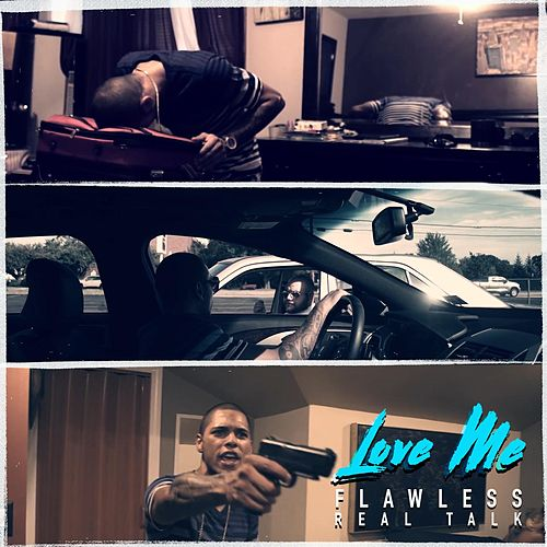 Love Me by Flawless Real Talk