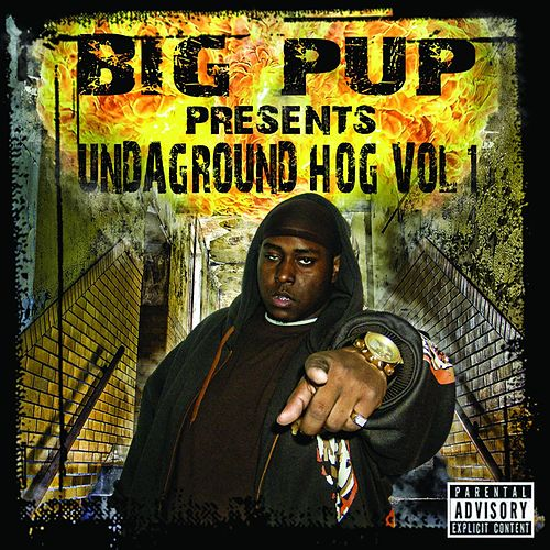Undaground Hog, Vol. 1 de Big Pup