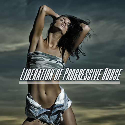 Liberation of Progressive House de Various Artists