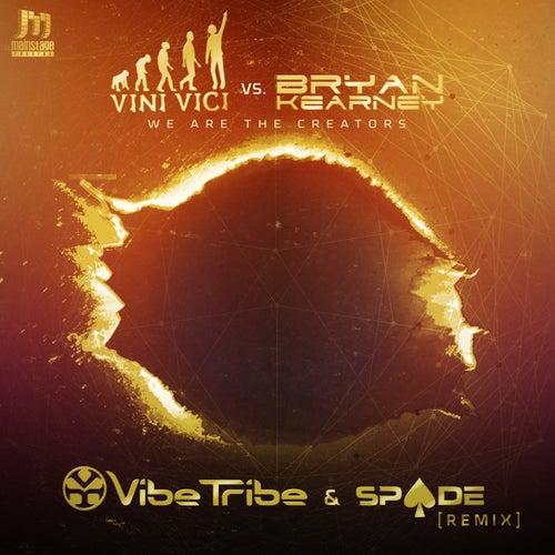 We Are The Creators Vibe Tribe & Spade Remix van Vini Vici