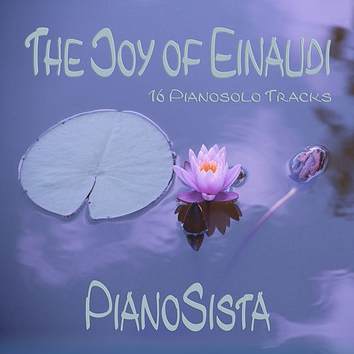 The Joy of Einaudi (16 Pianosolo Tracks) de PianoSista
