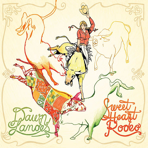 Sweet Heart Rodeo by Dawn Landes
