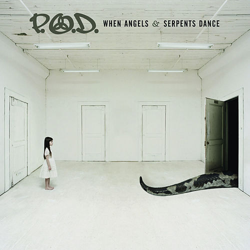 When Angels and Serpents Dance de P.O.D.