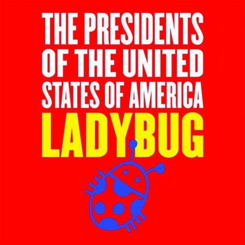 Ladybug von Presidents of the United States of America