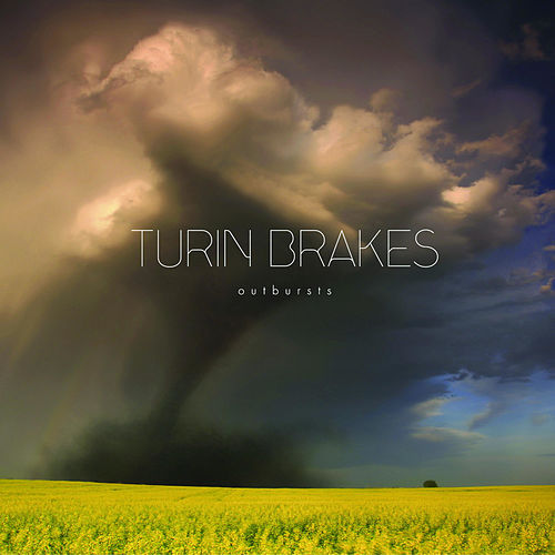 Outbursts de Turin Brakes