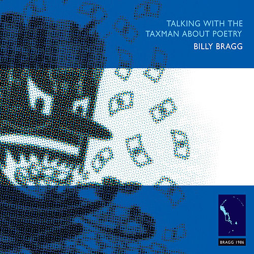 Talking with the Taxman About Poetry by Billy Bragg