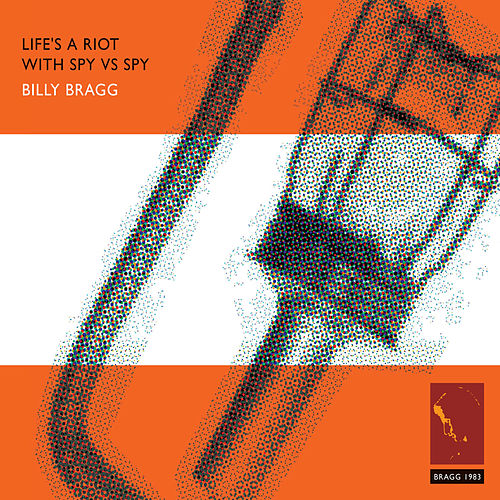 Life's a Riot with Spy vs. Spy de Billy Bragg