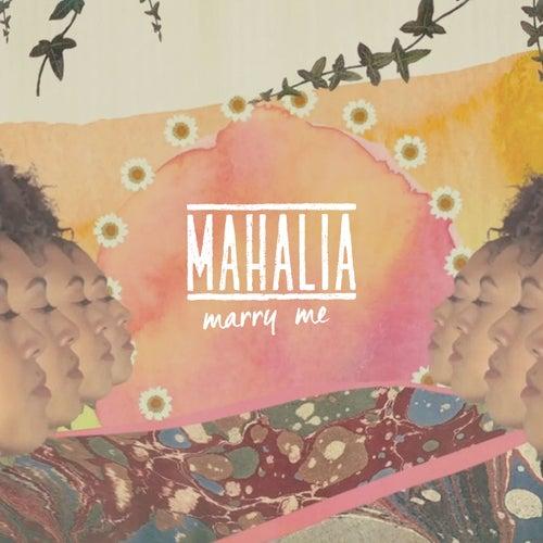 Marry Me by Mahalia