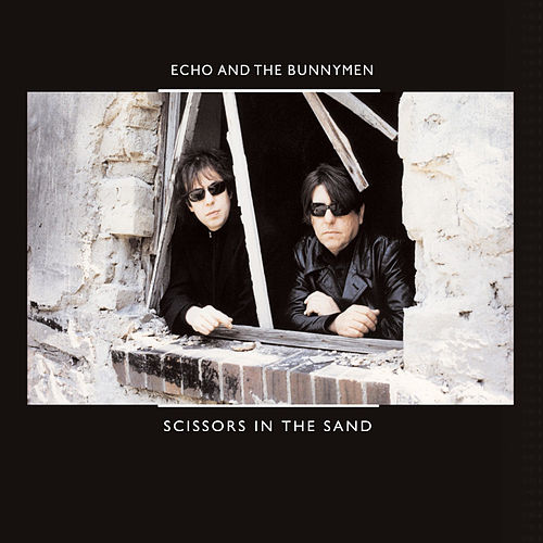 Scissors in the Sand di Echo and the Bunnymen