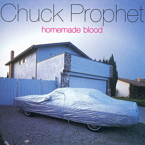 Homemade Blood de Chuck Prophet