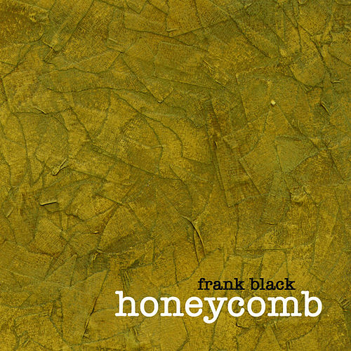 Honeycomb by Frank Black