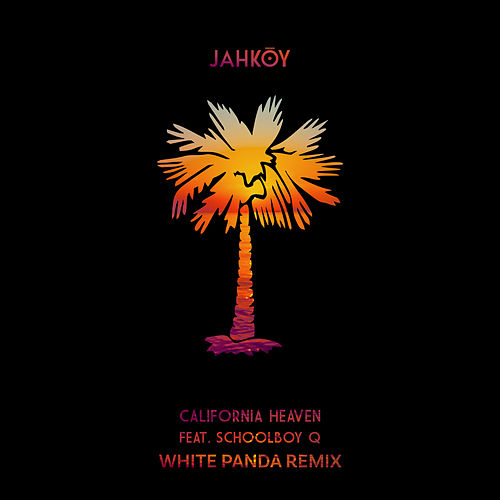 California Heaven (White Panda Remix) von Jahkoy