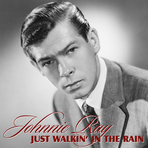 Just Walkin' In The Rain by Johnnie Ray