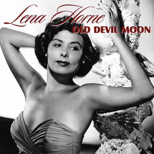 Old Devil Moon de Lena Horne