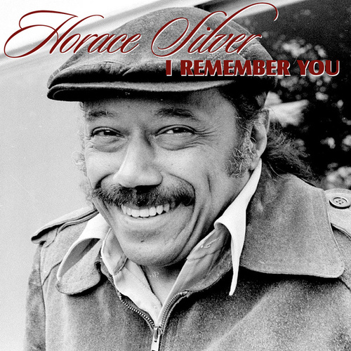 I Remember You von Horace Silver
