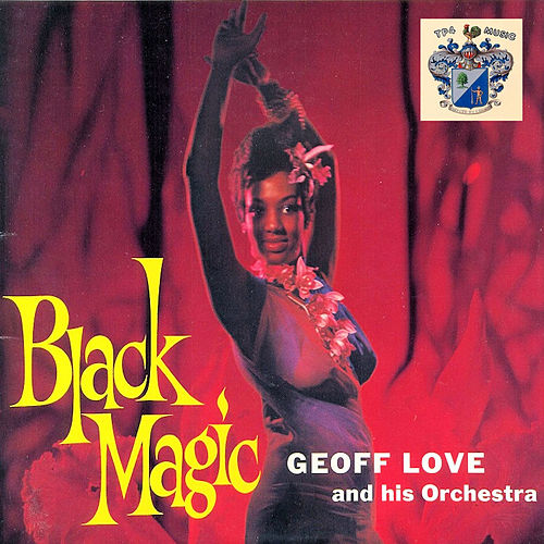 Black Magic de Geoff Love