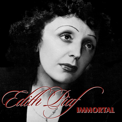 Immortal de Edith Piaf