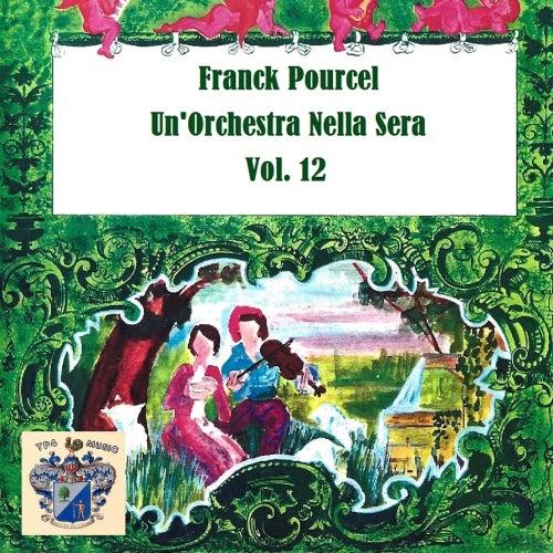 Un'Orchestra Nella Sera Vol 12 von Franck Pourcel