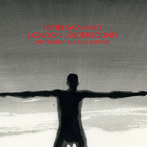 London Undersound Instrumentals and Remixes by Nitin Sawhney