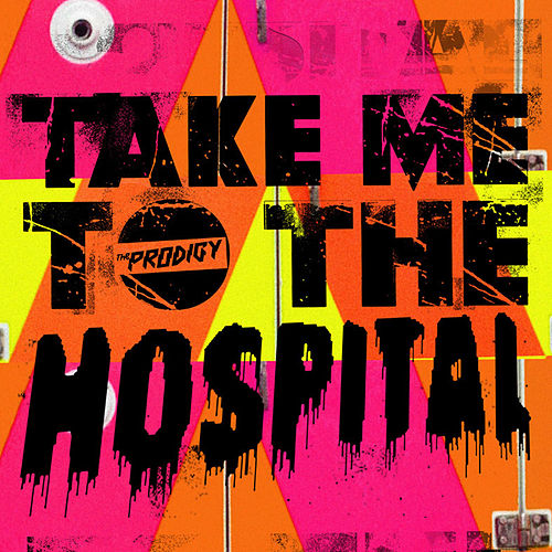 Take Me to the Hospital by The Prodigy