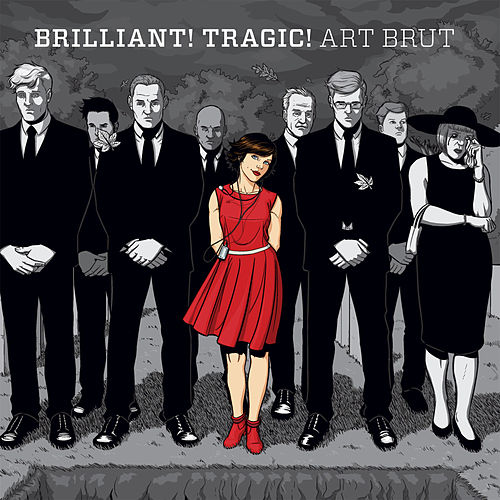 Brilliant! Tragic! von Art Brut