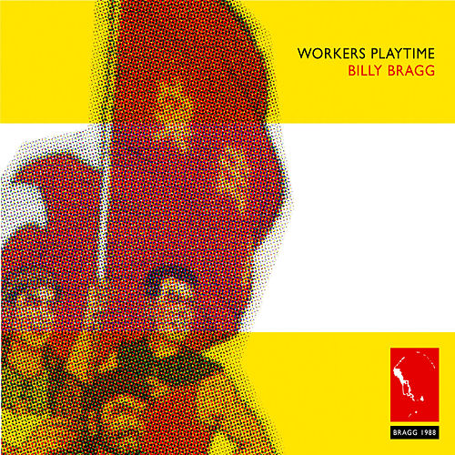 Workers Playtime by Billy Bragg