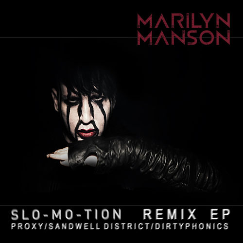 Slo-Mo-Tion by Marilyn Manson
