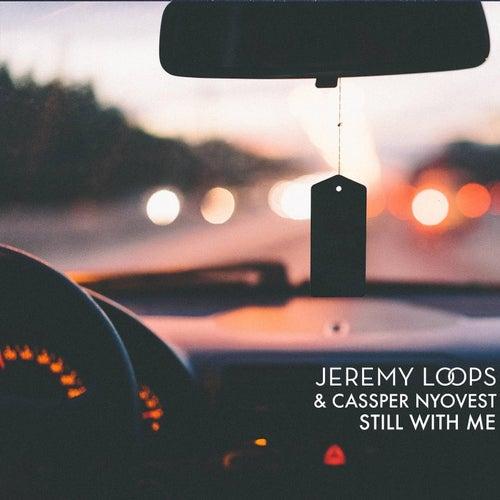 Still with Me (feat. Cassper Nyovest) von Jeremy Loops