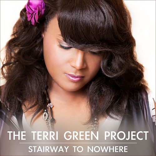 Stairway to Nowhere von The Terri Green Project