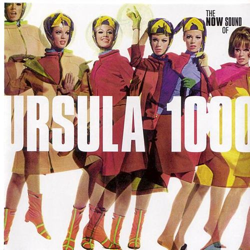 The Now Sound Of Ursula 1000 de Ursula 1000