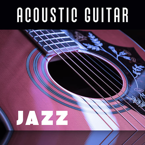 Acoustic Guitar Jazz – Instrumental Jazz, Relaxing Guitar & Piano, Smooth Jazz Music, Best Background for Café, Restaurant de Acoustic Hits